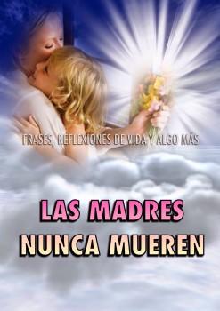 LAS MADRES NUNCA MUEREN