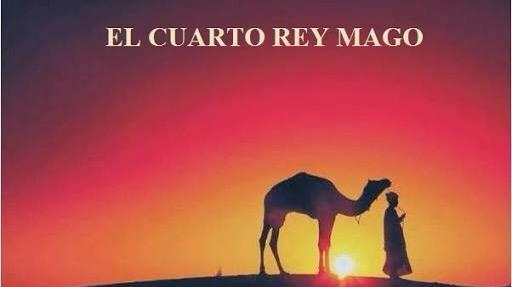 LA LEYENDA DEL CUARTO REY MAGO